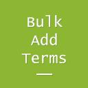 Bulk Add Terms