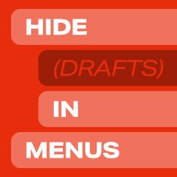 Hide Drafts in Menus