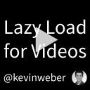 Lazy Load for Videos